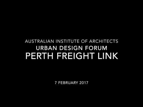AIA Urban Design Forum - The Perth Freight Link
