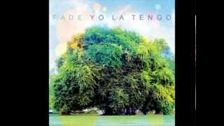 "Yo La Tengo - ""Well You Better"" («Fade», 2013)"