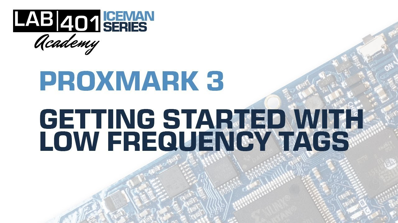 LAb401 academy : Proxmark 3 tutorial - getting started with low frequency  tags