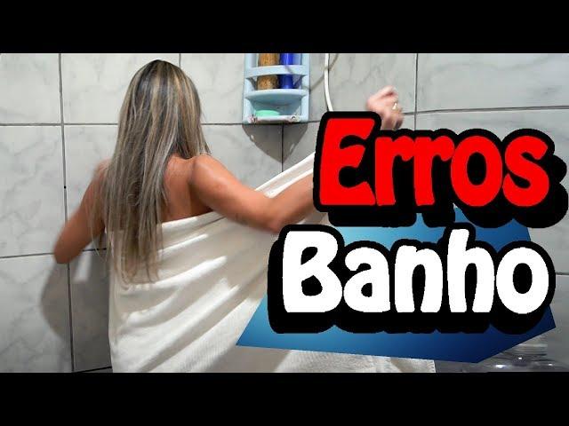 BANHO (Erros de Gravação)