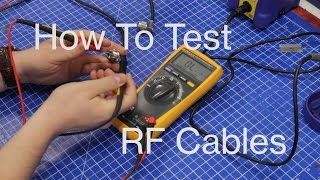 How To Properly Test RF Cables