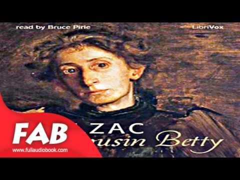 Cousin Betty Part 1/2 Full Audiobook By Honoré De BALZAC By Literary Fiction