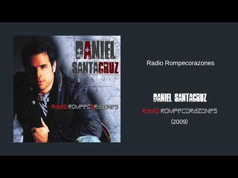 Daniel Santacruz – Radio Rompecorazones
