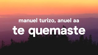 Download Manuel Turizo & Anuel AA - Te Quemaste (Letra) Mp3 and Videos