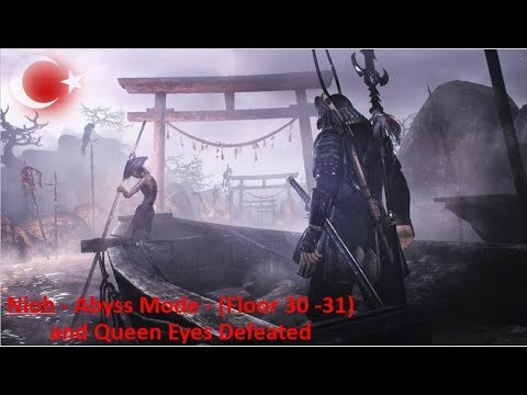 Let´s Play Game - Nioh - Abyss Mode - (Floor 30 - 31) and Queen Eyes Defeated