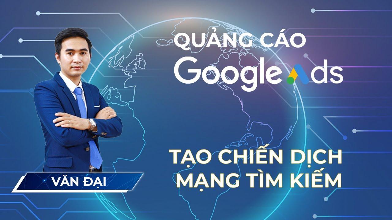 Quảng cáo Google Ads – Tạo chiến dịch tìm kiếm [Google Ads]