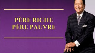 Père riche, père pauvre - Comment devenir riche (Robert Kiyozaki)