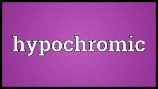 Hypochromic Meaning