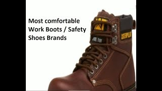 Most comfortable work boots / Safety