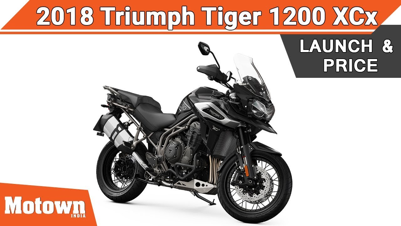 2018 Triumph Tiger 1200 Xcx Launch Price Motown India Youtube