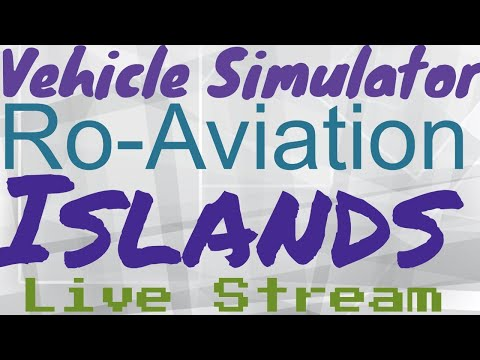 Vehicle Simulator, Islands, and Ro-Aviation Live Stream