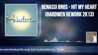 Benassi Bros - Hit My Heart (Hardwen Rework 2k13)