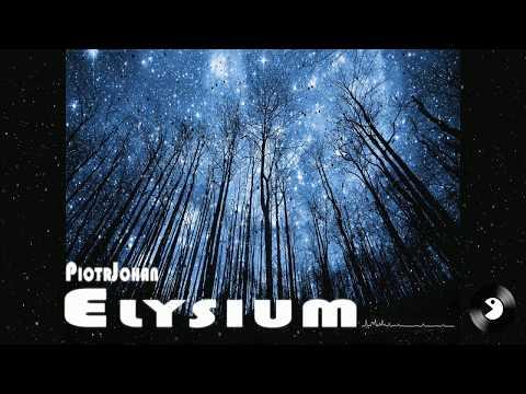 PiotrJohan - Elysium (Original Mix)