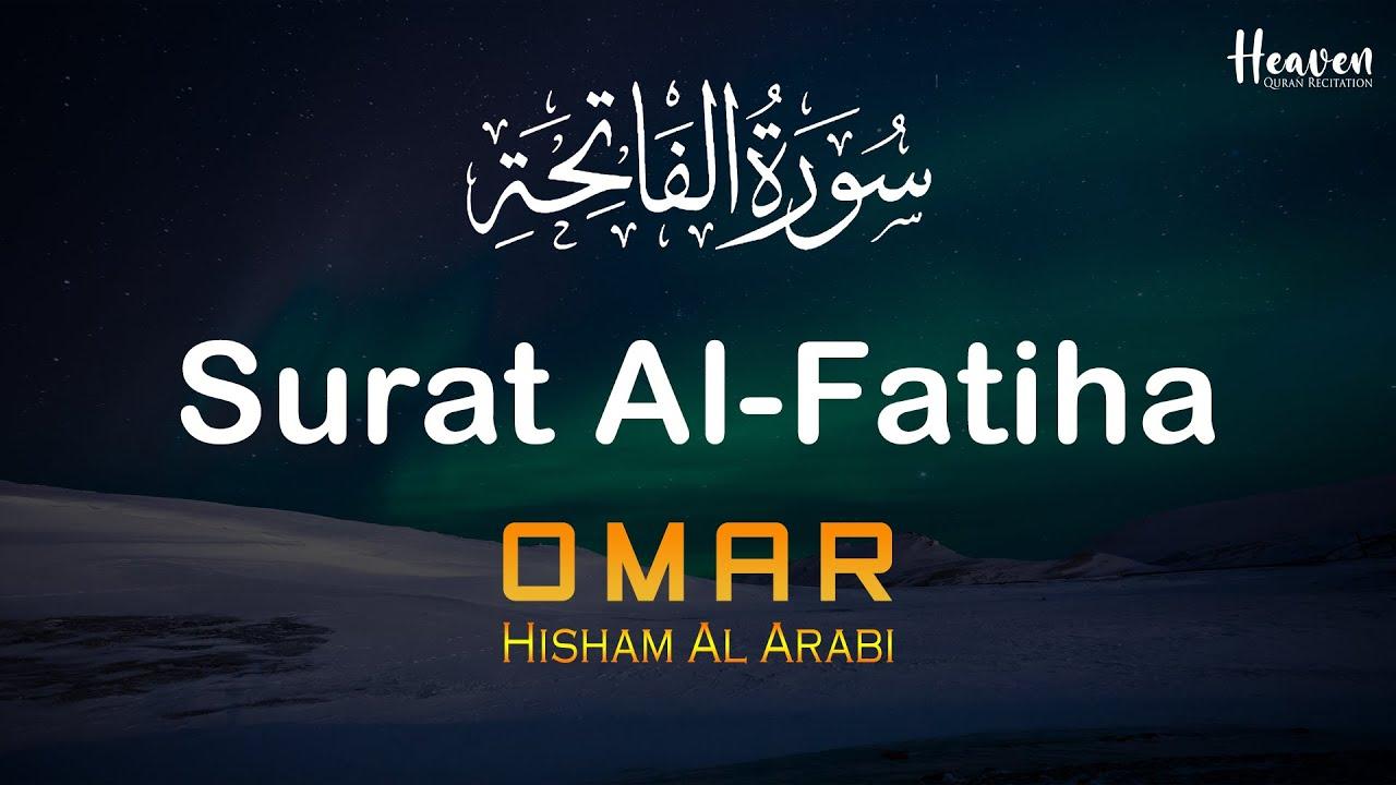 Download Surat Al-Fatiha (The Opener) - سورةالفاتحة |  Recited by Omar Hisham Al Arabi