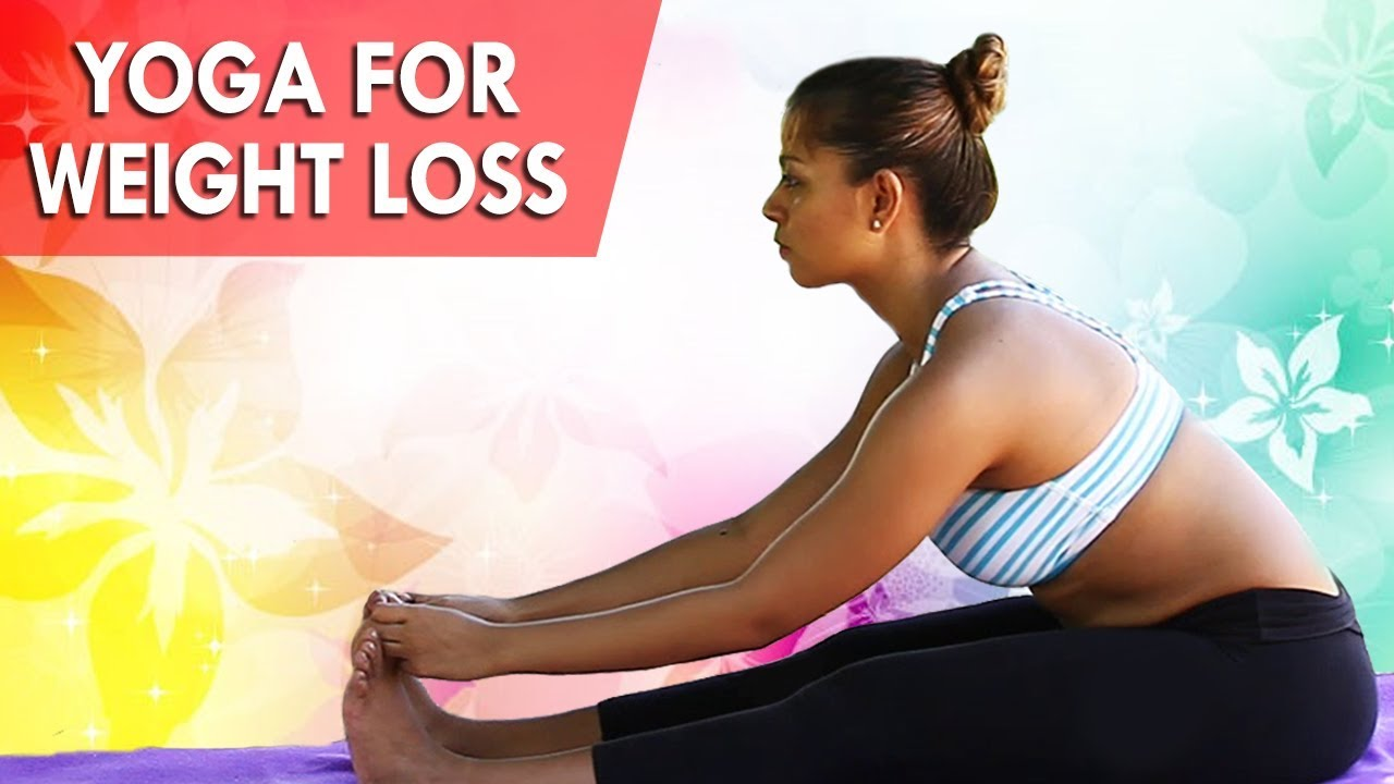 Yoga For Weight Loss 6 Best Yoga Poses To Lose Weight