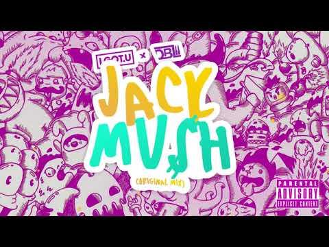 I.GOT.U & DBL - JACK MU$H ORIGINAL MIX