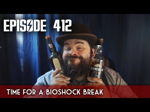 Scotch & Smoke Rings Episode 412 - Time for a Bioshock Break - Bioshock