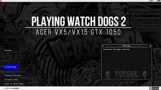 Watch Dogs 2 PC Gameplay Test with GTX 1050 (ACER VX5/ACER VX15) 1080p