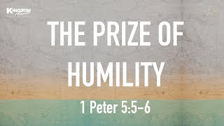 Kingdom House | The Prize of Humility | May 30, 2021