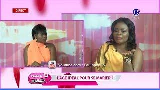 PAROLE DE FEMMES(L'AGE IDÉAL POUR SE MARIER!) DU MARDI 8 JANVIER 2019 - ÉQUINOXE TV