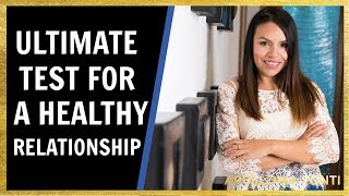 The Ultimate Test For A Healthy Relationship! (MUST WATCH)