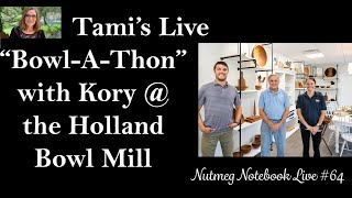 """Special Event - A """"Bowl-A-Thon"""",  Tami interviews Kory Gier from Holland Bowl Mill - Live #64"""