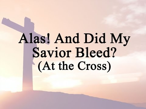 Alas! And Did My Savior Bleed? (Hymn Charts with Lyrics, Contemporary)