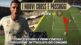 COME ESEGUIRE I NUOVI CROSS E PASSAGGI - TUTORIAL FIFA 18