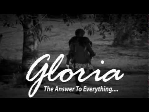 Gloria.  The Answer To Everything