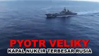 Pyotr Veliky atau Peter The Great Kapal Perang Nuklir Rusia Siap Berlayar Kembali