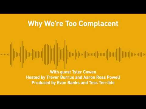 Free Thoughts, Ep. 185: Why We're Too Complacent (with Tyler Cowen)