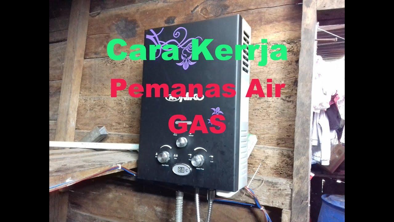 CARA KERJA PEMANAS AIR GAS NIKO - YouTube