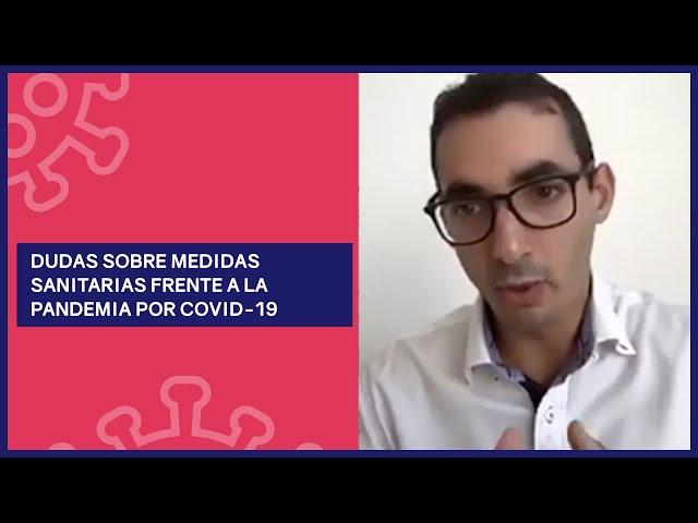 Dr. Cristóbal Cuadrado responde dudas sobre medidas sanitarias frente a la pandemia por COVID-19