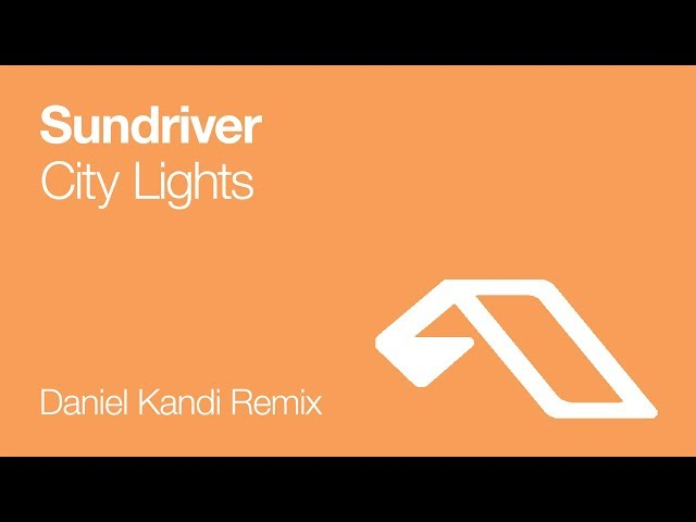 Sundriver - City Lights (Daniel Kandi Remix) [2008]