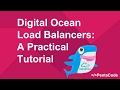 Digital Ocean Load Balancers: A Practical Tutorial (1/2)