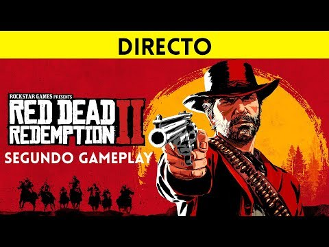 EN DIRECTO: SEGUNDO TRAILER GAMEPLAY RED DEAD REDEMPTION 2 ESPAÑOL