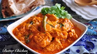 Butter Chicken Recipe (murgh Makhani) Must Have Recipe!