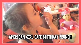 American Girl Bistro Birthday Brunch & Getting 2015 Girl of the Year Grace Doll