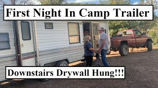 #345 - First Night In The Camp Trailer! Downstairs Drywall Is All HUNG!!!