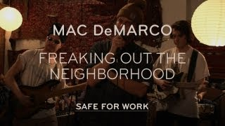 "Mac DeMarco Performs ""Freaking Out the Neighborhood"""