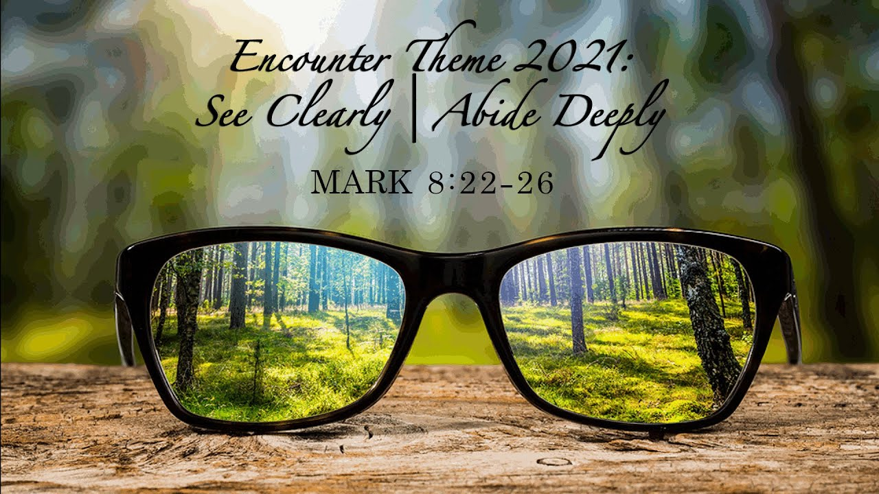 Encounter Theme 2021: See Clearly