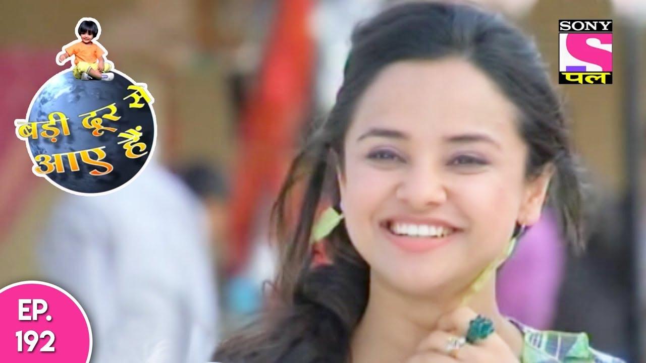 Download Badi Door Se Aaye Hain - बड़ी दूर से आये है - Episode 192 - 30th August, 2017
