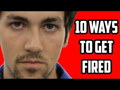10 Ways to Get Fired