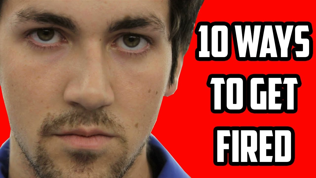 ways to get fired 10 ways to get fired