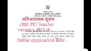 JSSC PGT online application date and exam date