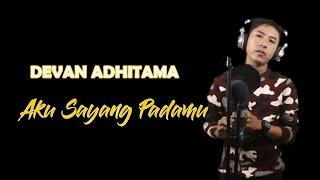 Download Lagu AKU SAYANG PADAMU - RHOMA IRAMA/ COVER BY: DEVAN ADHITAMA mp3