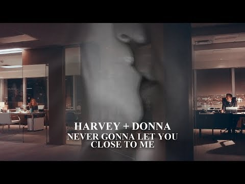 harvey & donna || never gonna let you close to me