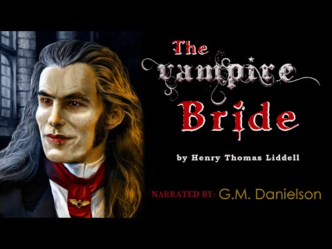 """The Vampire Bride"" by Henry Thomas Liddell - chilling nosferatu wedding poem"