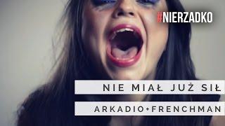 Teledysk: Arkadio + FRENCHMAN - Nie miał już sił...