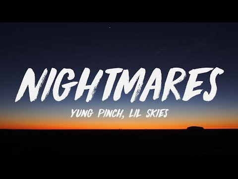Yung Pinch - Nightmares Ft. Lil Skies (Lyrics) ♪